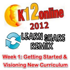 2012 K-12 Online Conference Week 1